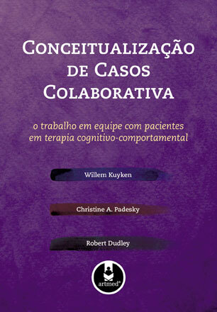 Conceitualização de Casos Colaborativa: O Trabalho em Equipe com Pacientes em Terapia Cognitivo Comportamental