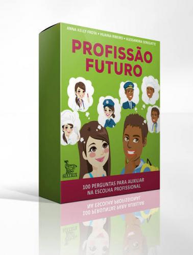 Profissão Futuro - 100 Perguntas para Auxiliar na Escolha Profissional