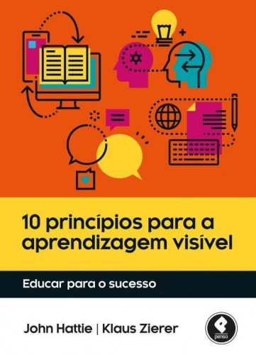10 Princípios para a Aprendizagem Visível: Educar para o Sucesso