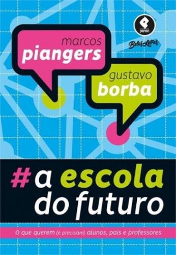 A Escola do Futuro: O Que Querem (e Precisam) Alunos, Pais e Professores